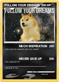 doge twinkie follow your dreams.  Twinkie Pokemon FOLLOW YOUR DREAMS And Doge Twinkie Follow Your Dreams