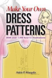How To Design Your Own Dress Patterns Adele P Margolis Make Your Own Dress Patterns Ebook By Adele P Margolis Rakuten Kobo