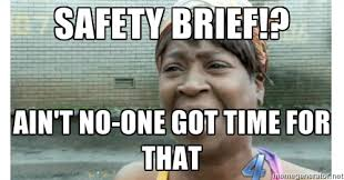 safety brief!? ain't no-one got time for that - Xbox one aint ... via Relatably.com