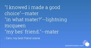 Lightning Mcqueen Quotes Delectable I Knowed I Made A Good Choicemater In What Materlightning