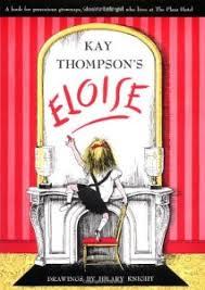 Fuse 8 n' <b>Kate</b>: Kay Thompson's Eloise by Kay Thompson   <b>School</b> ...