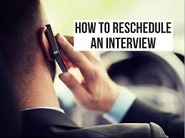 rescheduling an interview how to reschedule an interview