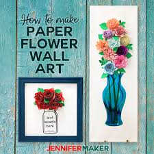 how to make paper flower wall art mason jars and vases cricutmade