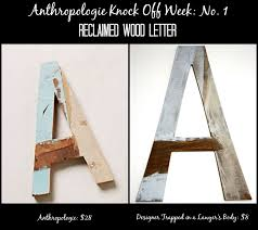 awesome anthropologie knock off of a reclaimed wood letter by designer trapped in