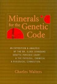 Details About Minerals For The Genetic Code An Exposition Analysis Of The Dr Olree Sta