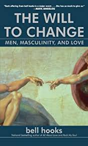 killing rage ending racism owl book bell hooks  the will to change men masculinity and love