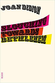 slouching towards bethlehem essays fsg classics full   slouching towards bethlehem essays fsg classics full online bill thomas online1