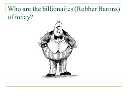 robber barons or captains of industry discuss corporate mergers 4 who are the billionaires robber barons