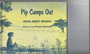 Pip Camps Out: Brown, Myra Berry, Graham, Phyllis: Amazon.com: Books