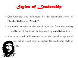 che guevara leadership analysis 11 styles of leadershipbull che guevara