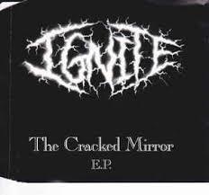 Ignite (7)  The Cracked Mirror