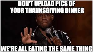 50 thanksgiving memes & funny quotes to share. Thanksgiving 2019 Best Memes For The Holiday Heavy Com