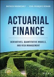 Actuarial Finance Derivatives Quantitative Models And Risk
