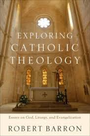 exploring catholic theology essays on god liturgy and  exploring catholic theology essays on god liturgy and evangelization