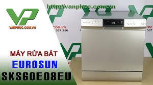 Máy rửa bát Eurosun SKS60E08EU Công suất rửa 8 bộ - YouTube