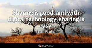 Sharing Quotes 79 Awesome Sharing Is Good And With Digital Technology Sharing Is Easy