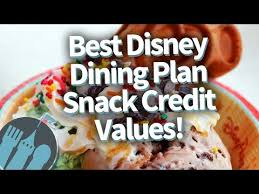 Best Disney Dining Plan Snack Credit Values In 2018 Youtube