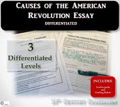 causes of american revolution worksheets teaching resources   causes of the american revolution essay differentiated