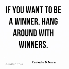 Winner Quotes Gorgeous Christopher D Furman Quotes QuoteHD