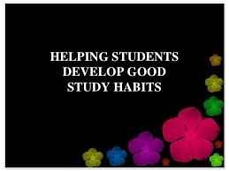 helping students dvelop good study habits helping studentsdevelop goodstudy habits<br