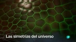 Redes - Las simetrías del universo - RTVE.es