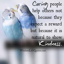 Quotes About Caring For Others Awesome Caring People Help Others Wisdom Life Quotes