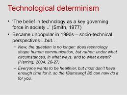 Technological Determinism Technological Determinism And Behaviour Change