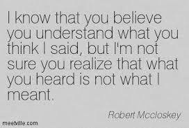 Картинки по запросу I know that you believe you understand what you think I said,