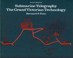 history of the atlantic cable submarine telegraphy bibliography finn bernard submarine telegraphy the grand victorian technology