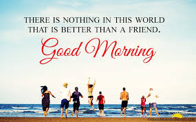 good morning wishes for friends with