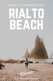 explore rialto beach on of the washington coast s most beautiful beaches discover towering sea