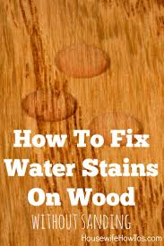 How To Fix Water Stains On Wood Without Sanding | Repair Glass Rings Or Water  Spots
