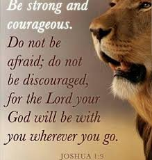 Be Strong And Courageous Quotes Mesmerizing Be Strong And Courageous Do Not Be Afraid Do Not Be Discouraged