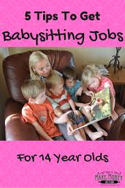 Babysitter For Teenager Easy Babysitting Jobs For 14 Year Olds 5 Quick Tips
