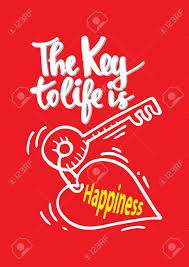 La Clé De La Vie Est Le Bonheur La Motivation Des Citations