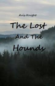 The Lost and the Hounds (Book Three of the Ranger and The Thief series) -  Chapter Twenty Seven - Wattpad