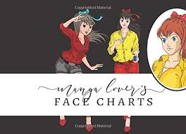 Manga Charts Manga Lovers Face Charts Make Up Practice Templates And Convention Look Book For Manga Anime Cosplay Fans