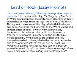 "formal essay workshop the introduction how to approach and succeed    lead or hook  essay prompt  mason cooley believed  ""the tragic hero prefers"