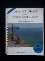 Details About Charlies Charts Of Of The Western Coast Of Mexico Charles Margo Wood Pbvg Gps