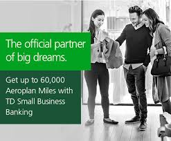 get up to 60 000 aeroplan miles with td small business banking official partner of big