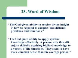 word of wisdom the given ability to receive divine insight in how