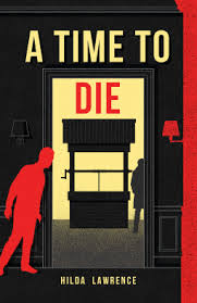 A Time to Die by Hilda Lawrence – She Reads Novels