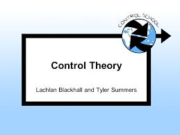 Control Theory Lachlan Blackhall and Tyler Summers. - ppt download