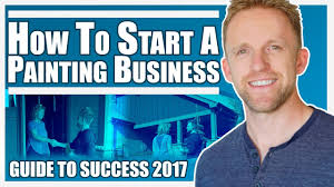 starting a painting business how to start and run a successful painting company in 2017