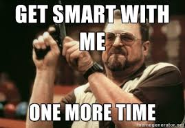 get smart with me one more time - Walter Sobchak with gun | Meme ... via Relatably.com