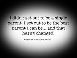 Single Parent Quotes. QuotesGram via Relatably.com