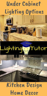 Kitchen Cabinet Lighting Options Under Cabinet Lighting Options For Kitchen Remodel Kitchen