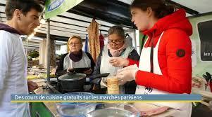 Des Cours De Cuisine Gratuits Sur Les Marchés Parisiens