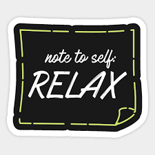 Relax Quotes Unique Note To Self Relax Quotes Quote Of The Day Positive Quote