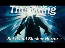 video essay the thing sci fi and slasher horror  video essay the thing sci fi and slasher horror